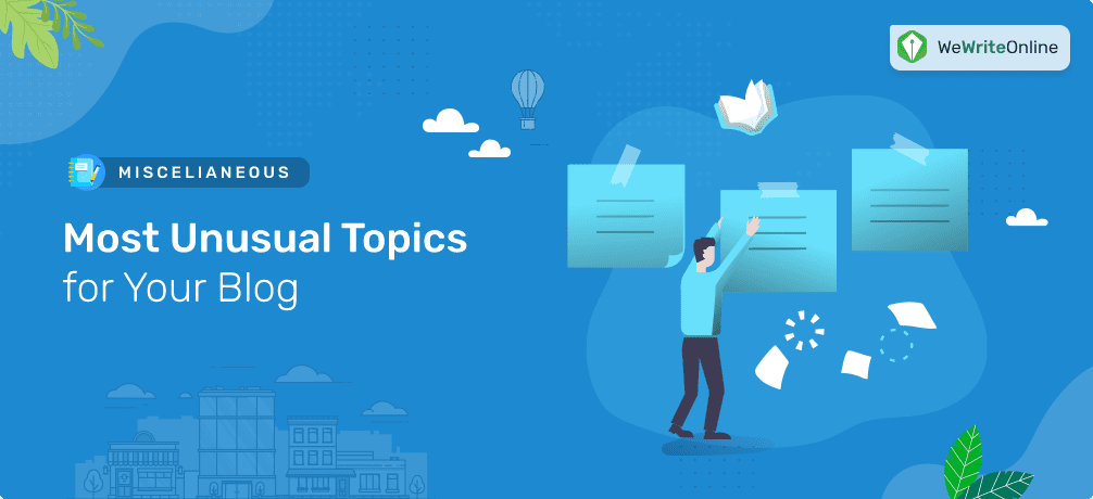 Most Unusual Topics for Your Blog