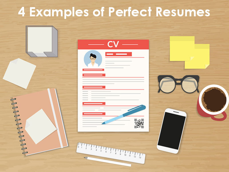 4 Examples of Perfect Resumes