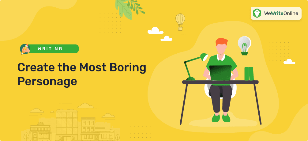 Create the Most Boring Personage