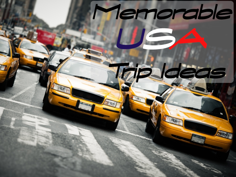 Memorable USA Trip Ideas 2