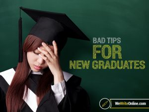 Bad Advice for New Graduates