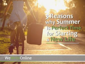 5 Reasons Why Summertime Is The Best Time To Plan Your Fresh Starte