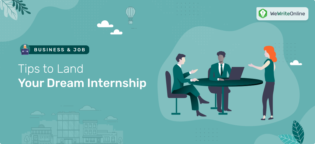 Tips to Land Your Dream Internship