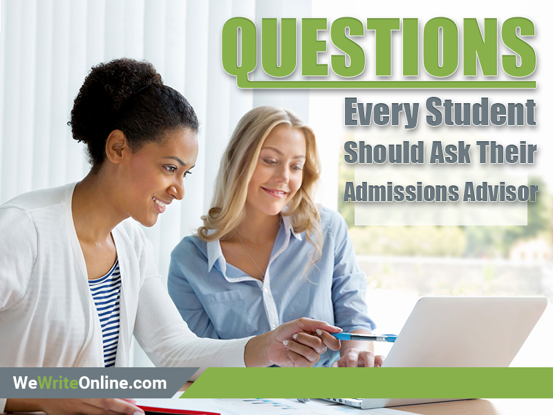 Questions Every Student Should Ask Their Admissions Advisor